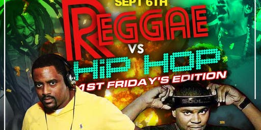"1st Friday ""Reggae VS Hip Hop"" Edition"