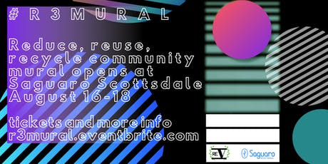 Community Mural Project #R3MURAL Arrives at Saguaro Scottsdale tickets
