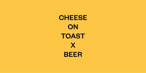 LBW19 CHEESE ON TOAST X BEER