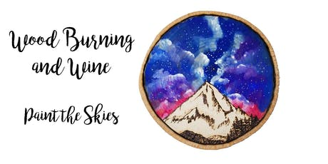 Wood Burning and Wine: Paint the Skies! tickets