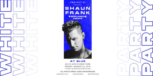 Project 91 presents Shaun Frank 'The All White Party' at Blue