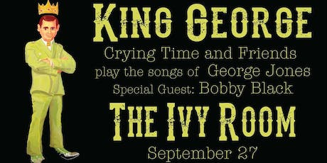King George: Crying Time's Tribute to George Jones tickets