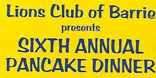 Lions Club of Barrie 6th Annual Pancake Dinner