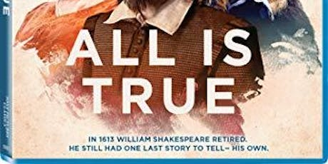 "Film Screening: ""All is True"" Kenneth Branagh, Judi Dench, Ian Mckellen tickets"
