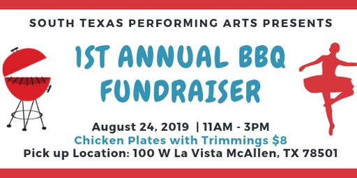 South Texas Performing Arts Presents: 1st Annual BBQ Fundraiser