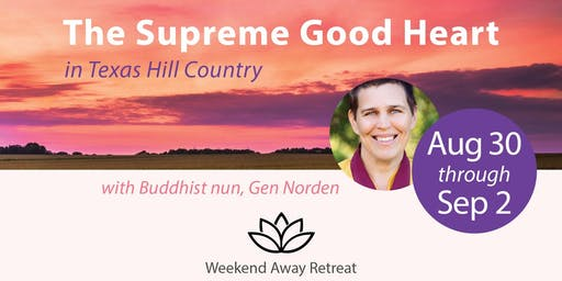 Buddhist Meditation Labor Day Weekend Away Retreat: The Supreme Good Heart