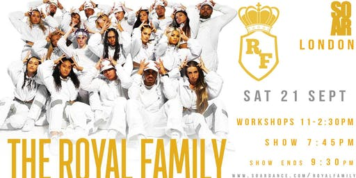 Soar Presents...ROYAL FAMILY Show & Workshops LONDON