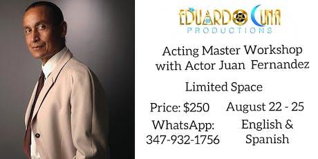 ACTING MASTER WORKSHOP WITH PRESTIGIOUS DOMINICAN ACTOR JUAN FERNANDEZ tickets