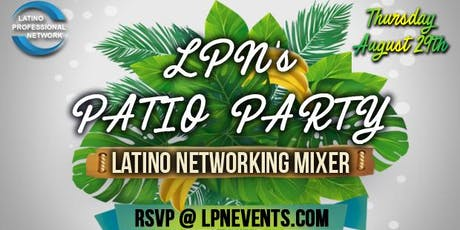 LPN's Patio Party at Casa Caña (Latino Professional Networking Mixer) tickets