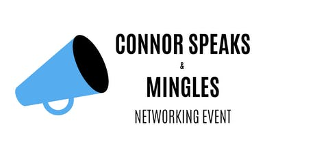 Connor Speaks & Mingles Business Networking Event tickets