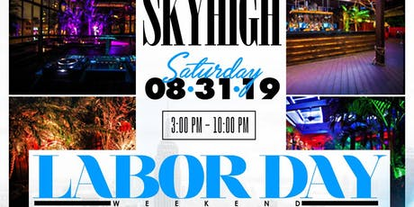 SKY HIGH | LABOR DAY WEEKEND tickets