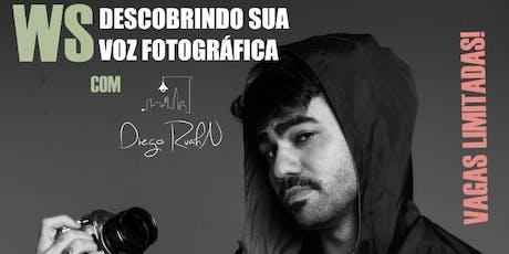 WS Descobrindo sua Voz fotográfica com Diego ruahn ingressos