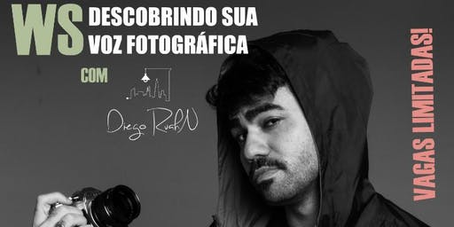 WS Descobrindo sua Voz fotográfica com Diego ruahn