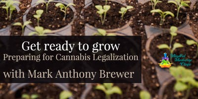 Copy of Get Ready To Grow: Preparing for Cannabis Legalization