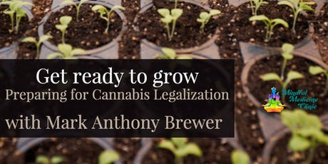 Get Ready To Grow: Preparing for Cannabis Legalization tickets