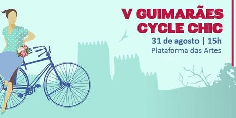 V Guimarães Cycle Chic bilhetes