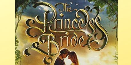 Princess Bride-An Interactive Movie Experience and Fundraiser tickets