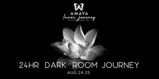 24hr Dark Room Journey - Aug 24