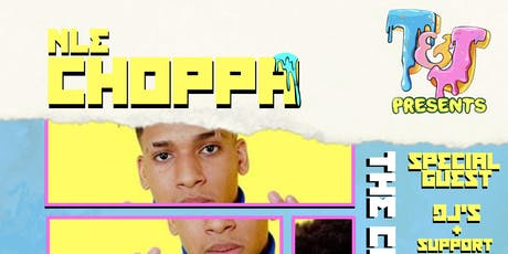 T&J Presents: NLE Choppa Performing Live! tickets