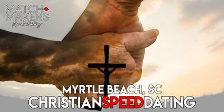 Christian Matchmakers Speed Dating Myrtle Beach Age 50 and Over  tickets