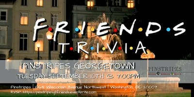 Friends Trivia at Pinstripes Georgetown
