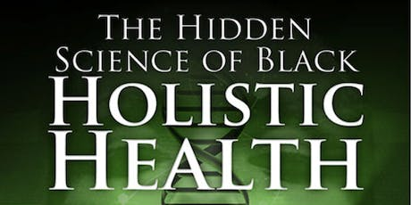 The Hidden Science of Black Holistic Health tickets