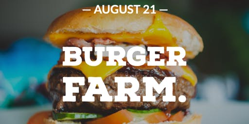 Burger Farm (with Chef Jamie Bissonnette)