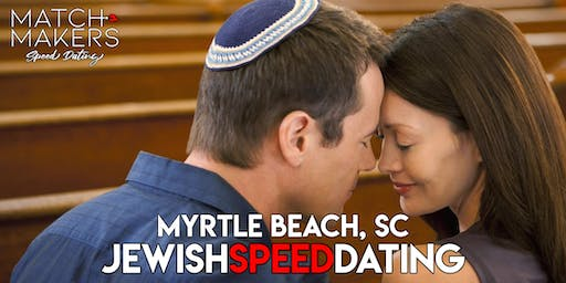 Jewish Matchmakers Speed Dating Myrtle Beach Age 34-49