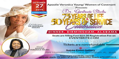 DR. GERTRUDE STACKS 75 YEARS OF LIFE 50 YEARS OF SERVICE CELEBRATION tickets