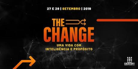 THE CHANGE - UMA VIDA COM INTELIGÊNCIA E PROPÓSITO  ingressos