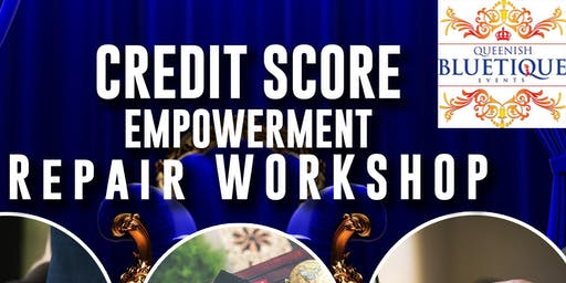 CREDIT SCORE EMPOWERMENT REPAIR WORKSHOP