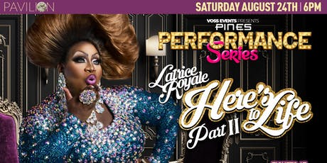"Pines Performance Series: Latrice Royale ""Here's to Life Part ll"" tickets"