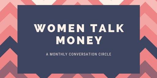Women Talk Money | A Monthly Conversation Circle