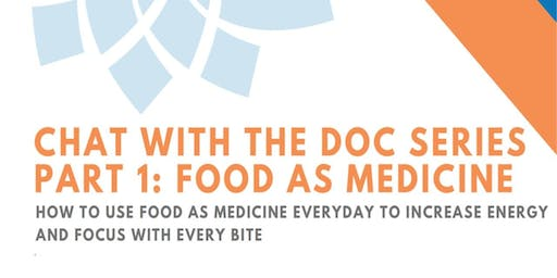 Chat with the Doc Part 1: Using Food as Medicine Everyday