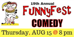 THURSDAY, August 15 8 pm - FunnyFest Comedy on Tour @...