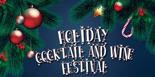 2019 Holiday Cocktail & Wine Festival - A Chicago Holiday Cocktail Party