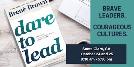 Dare to Lead™ - Leadership Program - Silicon Valley/Santa Clara, CA  tickets