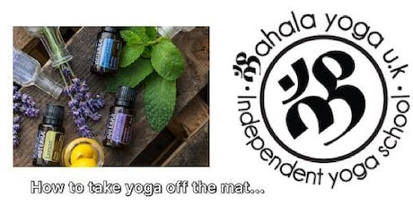 Taking yoga off the mat into everyday life using doTERRA essential oils tickets