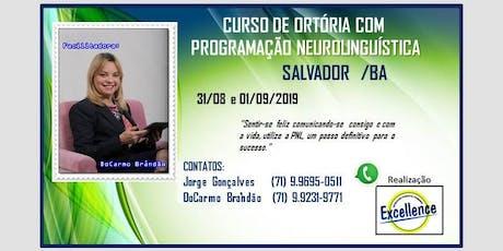 CURSO DE ORATÓRIA COM PROGRAMAÇÃO NEUROLINGUÍSTICA - SALVADOR /BA. ingressos