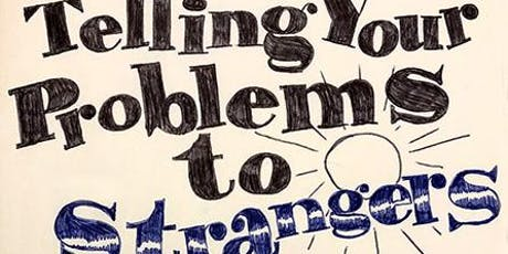 Telling Your Problems to Strangers tickets