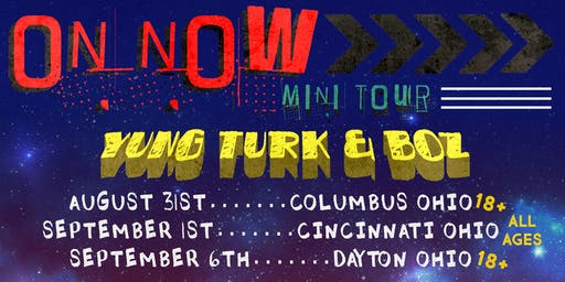 The On Now Tour - Yung Turk & Boz + Special Guests