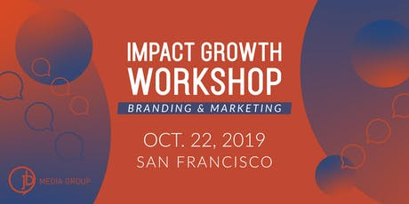 Impact Growth Workshop: Branding and Marketing Best Practices tickets