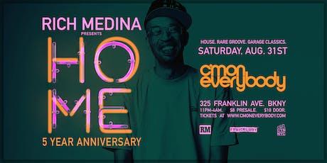 Rich Medina: HOME *5 Year Anniversary* tickets