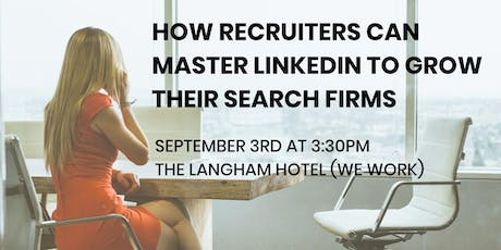 How Recruiters Can Master LinkedIn to Grow Their Search Firms tickets