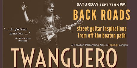 Twanguero |BACKROADS | Off the Beaten Path street guitar inspirations tickets