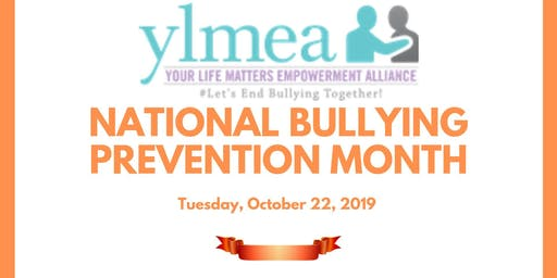 Your Life Matters National Bullying Prevention Month Event