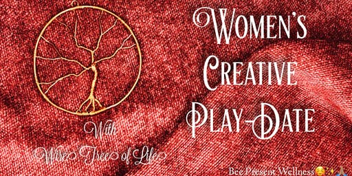 Women's Creative Play Date: Wire Tree of Life