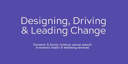 Designing, Driving & Leading Change