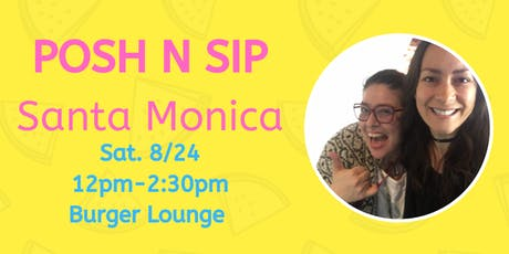 Posh N Sip Santa Monica tickets