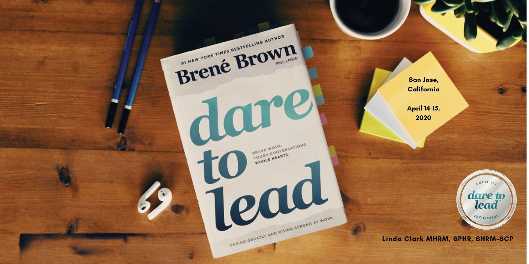 Dare to Lead 2-Day Leadership Workshop April 14-15 2020 with Linda Clark